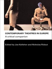 Contemporary Theatres in Europe - A Critical Companion ebook by