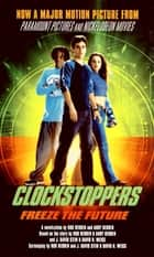 Clockstoppers ebook by Rob Hedden, Andy Hedden
