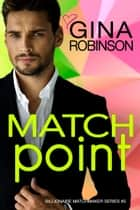 Match Point - A Jet City Billionaire Romance ebook by Gina Robinson