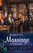 Moretti's Marriage Command (Mills & Boon Modern) ebook by Kate Hewitt