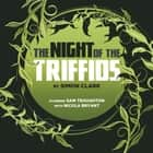 The Night of the Triffids audiobook by Simon Clark