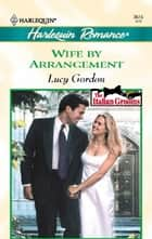 Wife By Arrangement ebook by Lucy Gordon