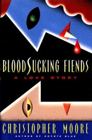 Bloodsucking Fiends - A Love Story ebook by Christopher Moore