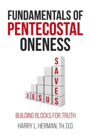 Fundamentals of Pentecostal Oneness