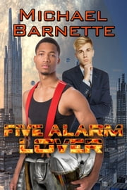 Five Alarm Lover ebook by Michael Barnette