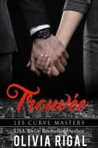 Trouvée ebook by Olivia Rigal