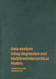 Data Analysis Using Regression and Multilevel/Hierarchical Models ebook by Gelman, Andrew