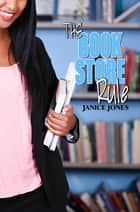 The Book Store Rule ebook by Janice Jones