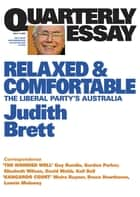 Quarterly Essay 19 Relaxed and Comfortable - The Liberal Party's Australia ebook by Judith Brett