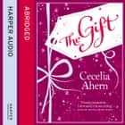The Gift audiobook by Cecelia Ahern
