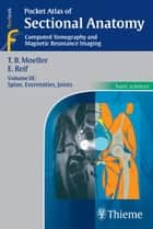 Pocket Atlas of Sectional Anatomy - Computed Tomography and Magnetic Resonance Imaging ebook by Emil Reif, Torsten Bert Moeller