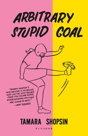 Arbitrary Stupid Goal ebook by Tamara Shopsin