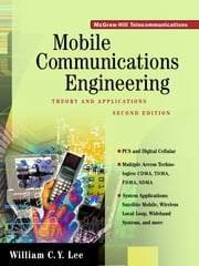 Mobile Communications Engineering: Theory and Applications ebook by William Lee