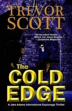 The Cold Edge ebook by Trevor Scott