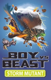 Boy Vs Beast 11: Storm Mutant ebook by Mac Park,Susannah McFarlane,Louise Park