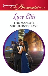 The Man She Shouldn't Crave ebook by Lucy Ellis