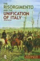 The Risorgimento and the Unification of Italy ebook by Derek Beales, Eugenio F. Biagini