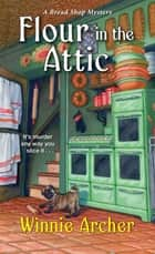 Flour in the Attic ebook by