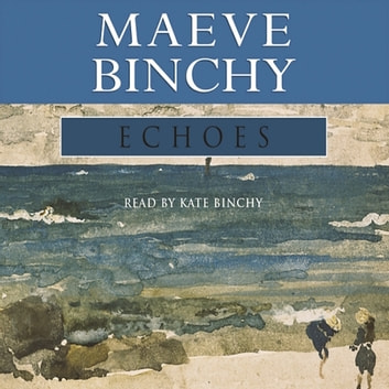 Echoes audiobook by Maeve Binchy