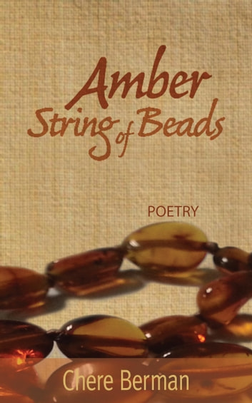 Amber String of Beads - Poetry ebook by Chere Berman
