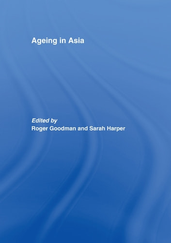 Ageing in Asia - Asia's Position in the New Global Demography ebook by