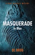 Masquerade in Blue ebook by DC Brod