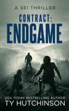 Contract Endgame ebook by Ty Hutchinson