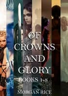 The Complete Of Crowns and Glory Bundle (Books 1-8) ebook by