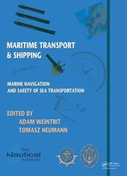 Marine Navigation and Safety of Sea Transportation: Maritime Transport & Shipping ebook by Weintrit, Adam