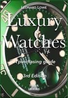 Luxury Watches - A purchasing guide ebook by