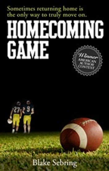 Homecoming Game ebook by Blake Sebring