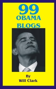 99 Obama Blogs ebook by Will Clark