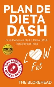 Plan de dieta DASH: Guía definitiva de la dieta DASH para perder peso ebook by The Blokehead