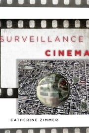 Surveillance Cinema ebook by Catherine Zimmer