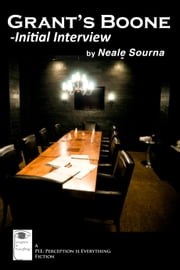 Grant's Boone - Initial Interview ebook by Sourna, Neale