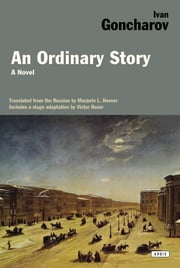 An Ordinary Story: A Novel ebook by Ivan Goncharov,Majorie L. Hoover