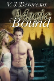 Magic Bound ebook by V. J. Devereaux