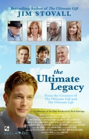 The Ultimate Legacy - From the Creators of The Ultimate Gift and The Ultimate Life ebook by Jim Stovall