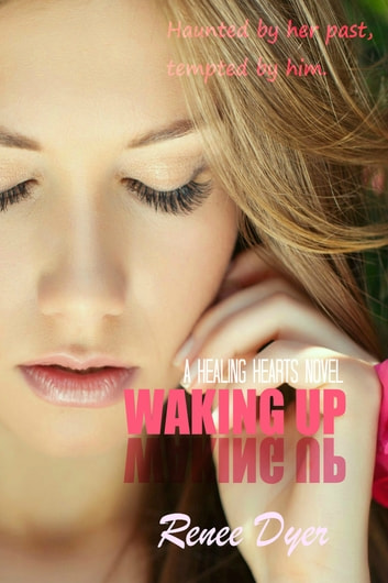 Waking Up - Healing Hearts #1 ebook by Renee Dyer