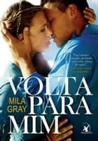 Volta para mim ebook by Mila Gray