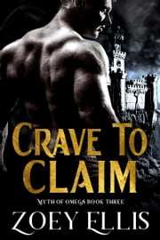 Crave To Claim ebook by Zoey Ellis