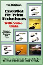 Essential Fly Tying Techniques eBook by Tim Rolston