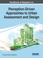 Handbook of Research on Perception-Driven Approaches to Urban Assessment and Design