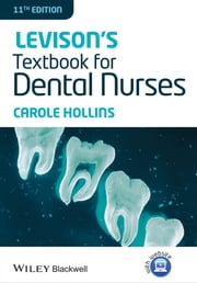 Levison's Textbook for Dental Nurses ebook by Carole Hollins