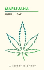 Marijuana - A Short History ebook by John Hudak