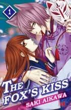 THE FOX'S KISS - Volume 1 ebook by Saki Aikawa