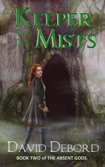 Keeper of the Mists - Book 2 of the Absent Gods ebook by David Debord