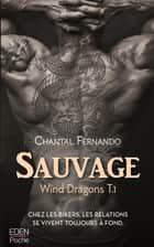 Sauvage - Wind Dragons T.1 ebook by Chantal Fernando