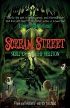 Scream Street 5: Skull of the Skeleton ebook by Tommy Donbavand