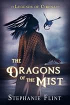 The Dragons of the Mist ebook by Stephanie Flint